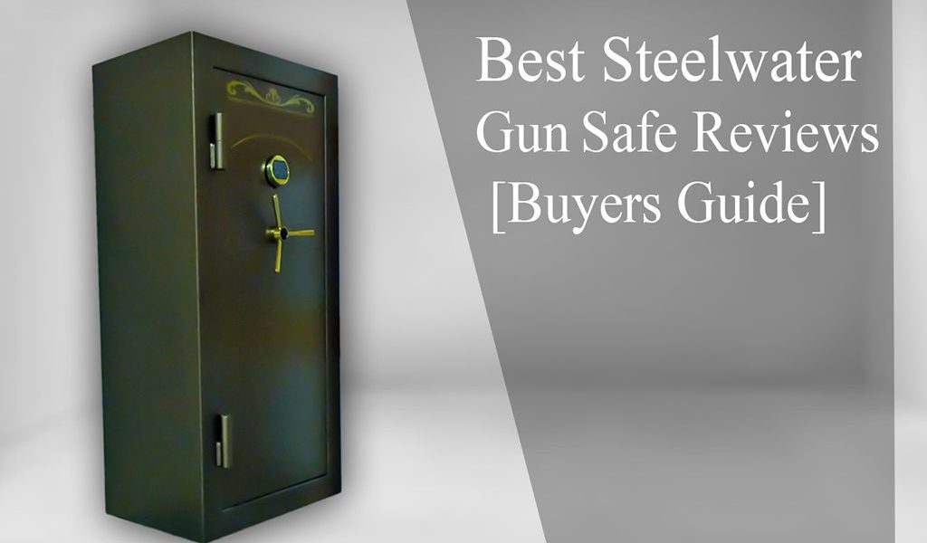 5 Top Rated Steelwater Gun Safe Reviews in 2020 – Buying Guide