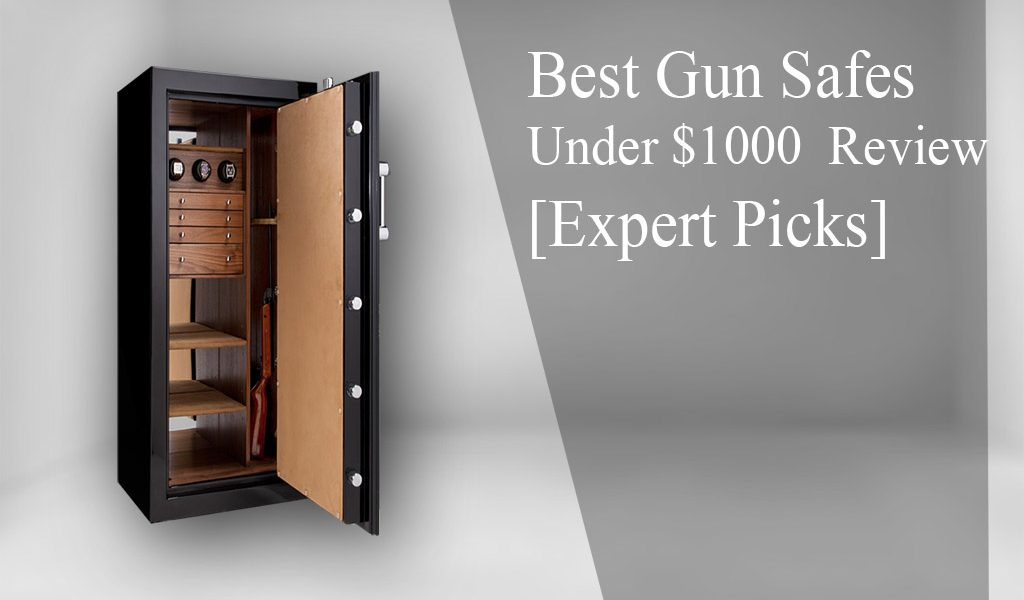 Best Gun Safe Under 1000 in 2019 – {Test Results & Reviews}