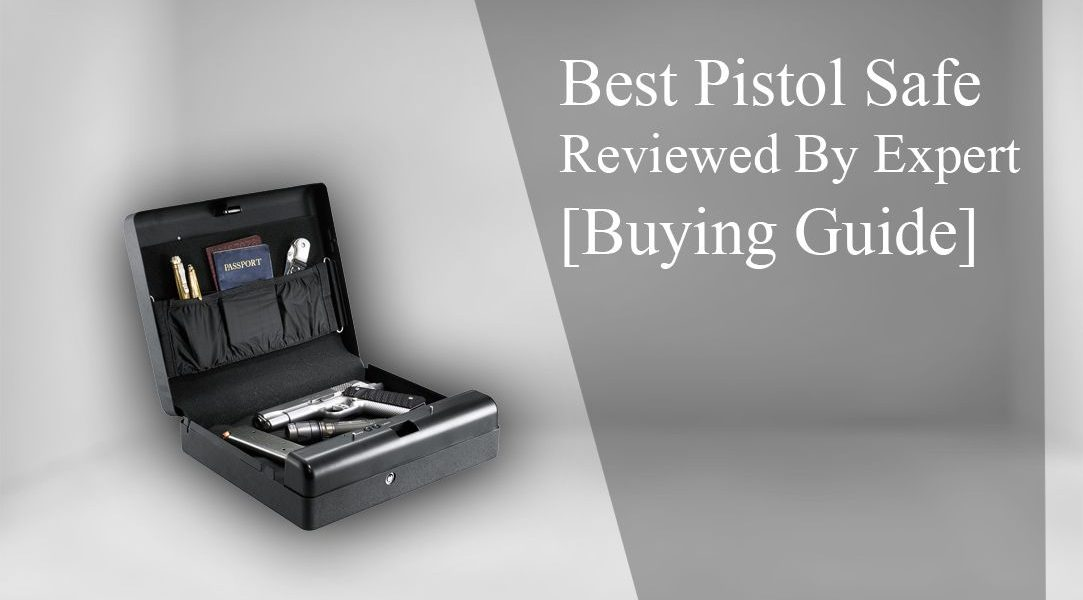 Best Pistol Safe Reviews