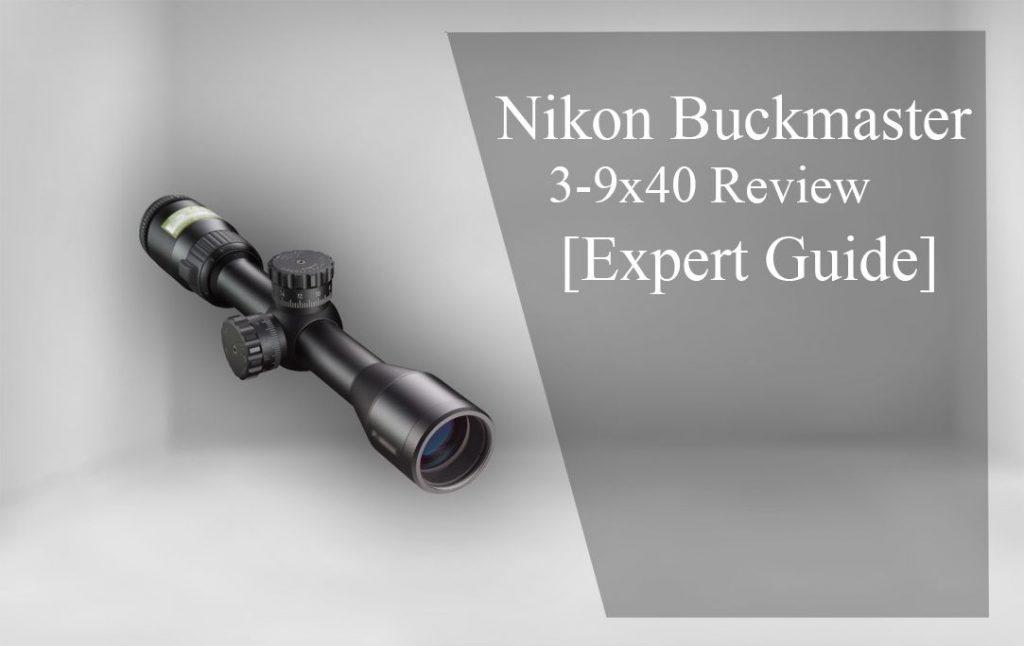 Nikon Buckmaster 3-9X40 Review