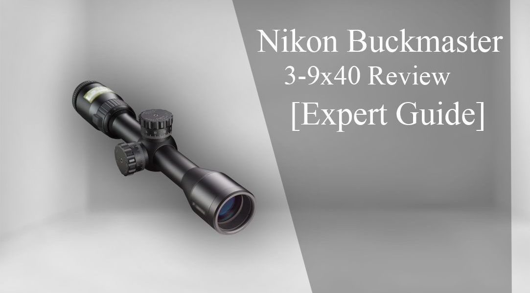 Nikon Buckmaster 3 9X40 Review in 2020 – {Test Result}