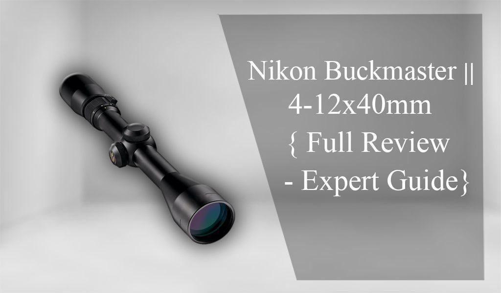 Nikon Buckmaster 4 12X40 Review