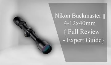 Nikon Buckmaster 4 12X40 Review in 2020 – {Test Result}