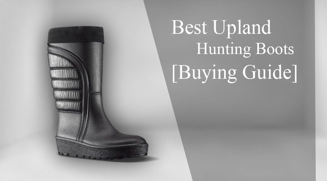 7 Best Upland Hunting Boots in 2020 – Tested & Reviewed